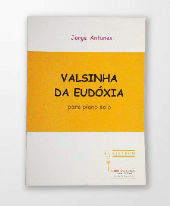 Apresentação da obra de Jorge Antunes VALSINHA DA EUDÓXIA.