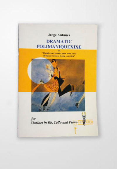 Presentation of the work DRAMATIC POLIMANIQUEXIXE for clarinet, cello and piano