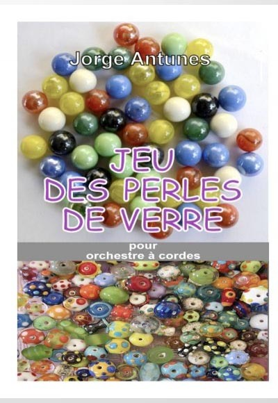 Presentation of the work JEU DES PERLES DE VERRE, for string orchestra